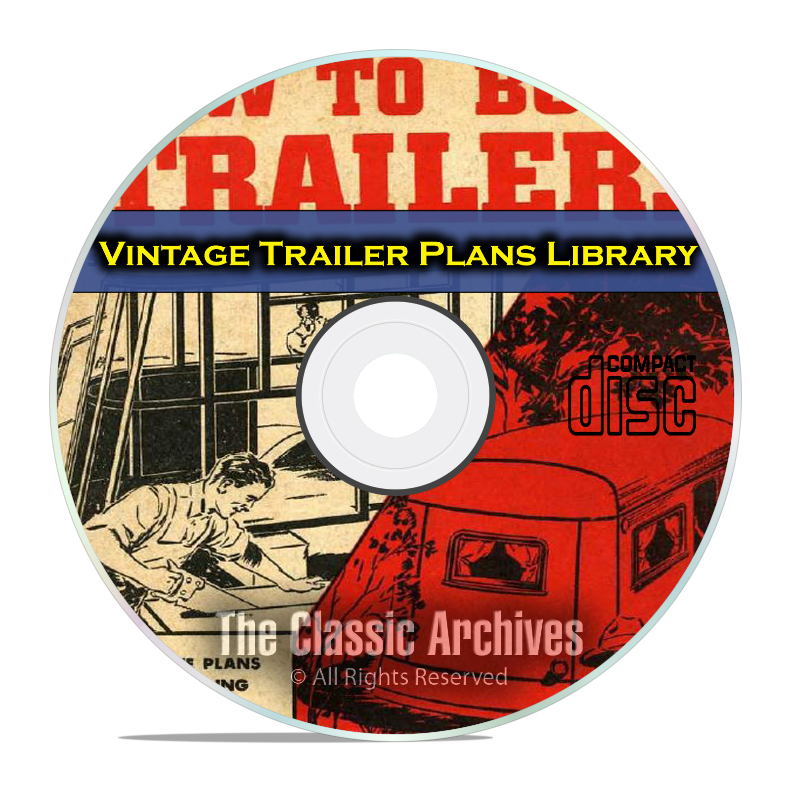 Learn How to Build an Antique Trailer, Camper Plans, Vintage Catalogs CD