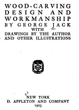 Wood Carving Design and Workmanship, 1903, Vintage Woodworking Book