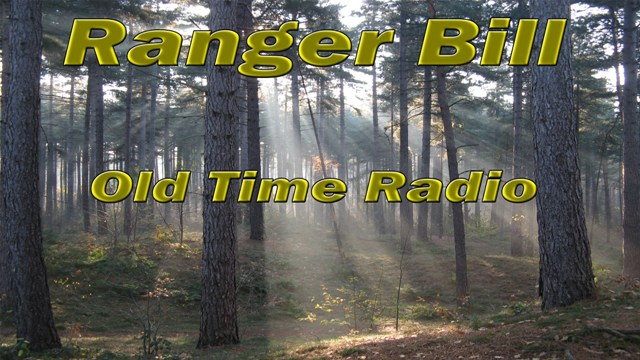 ranger bill old time radio