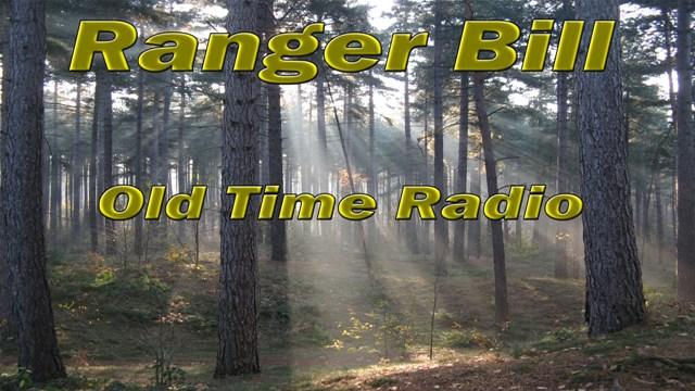 ranger bill old time radio