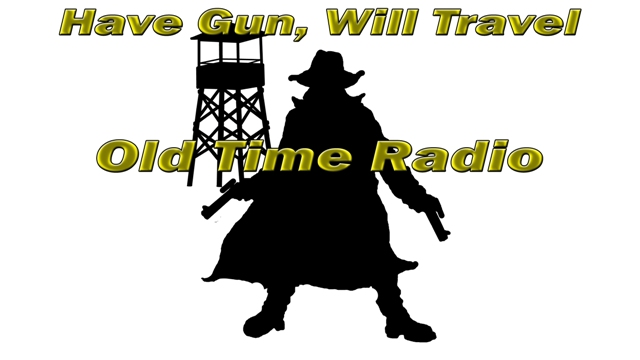 Have Gun WIll Travel old time radio