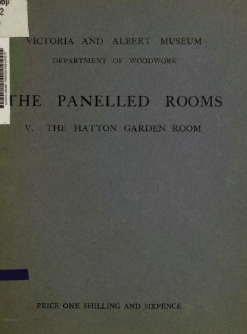 The Panelled Rooms, Hatton Garden, 1920, Vintage Woodworking Book Download