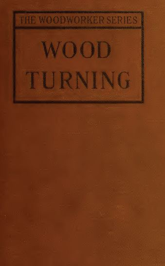 Wood Turning, 1921, Vintage Woodworking Book Download