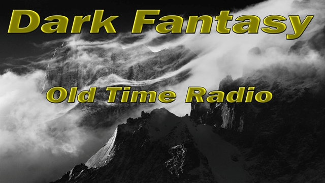 Dark Fantasy old time radio