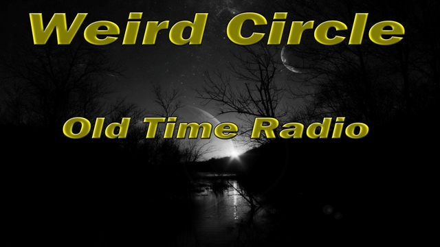 Weird Circle old time radio